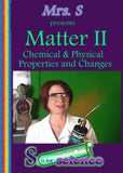 Matter II: Physical and Chemical Properties & Change