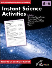 Instant Science Activities - Grades 5 & 6 - Common Core Standards