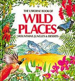 Usborne Book of Wild Places Mountains Jungles & Deserts