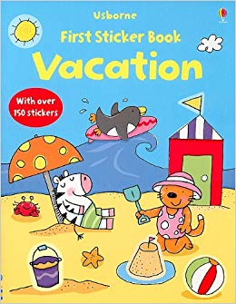 Usborne First Sticker Book: Vacation, 150 stickers