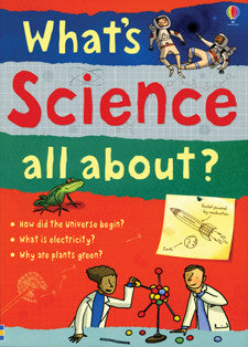 What's SCIENCE All About?: Usborne Books Ages 8+ Biology, Chemistry, Physics