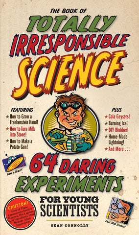 Totally Irresponsible Science - 64 Daring Experiments
