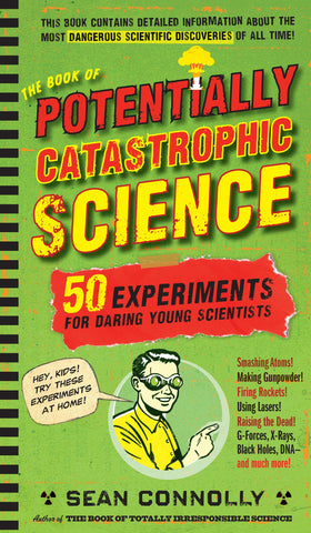 Potentially Catastrophic Science - 50 Experiments