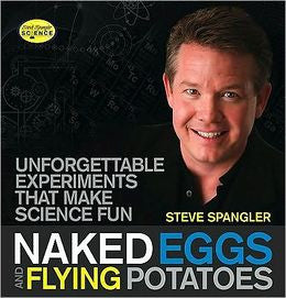 Naked Eggs & Flying Potatoes Science Experiment  Activity Book by Steve Spangler