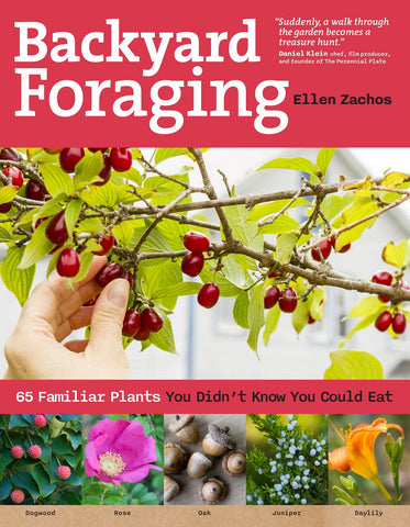 Book of Backyard Foraging - 65 Familiar Plants You Didn't Know You Could Eat