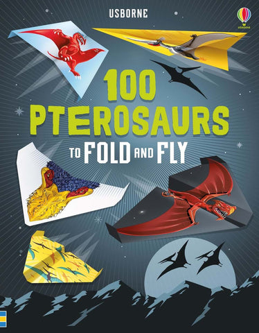 Usborne 100 Pterosaurs to Fold and Fly Paper Glider Book