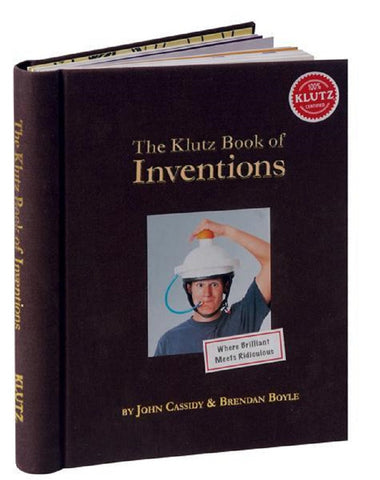 The Klutz Book of Inventions - Where Brilliant Meets Ridiculous