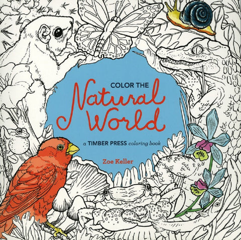 Color the Natural World - An Adult Coloring Book w/50 Illustrations