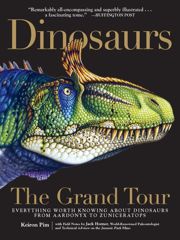Dinosaurs The Grand Tour: Everything Worth Knowing About Dinosaurs Paperback Book