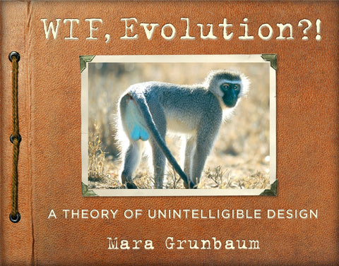 WTF Evolution A Theory Of Unintelligible Design Paperback Book
