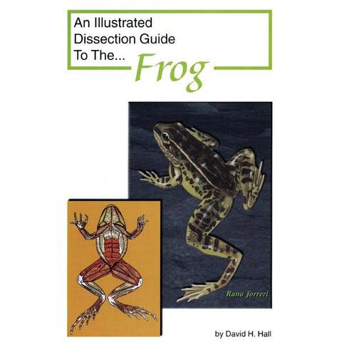 Illustrated Dissection Guide Book to the Frog By David Hall