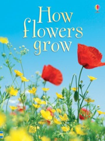 HOW FLOWERS GROW - Usborne Beginners Book Ages 6 +