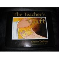 Sherry Debray Hard Cover Book: The Teachers Gift