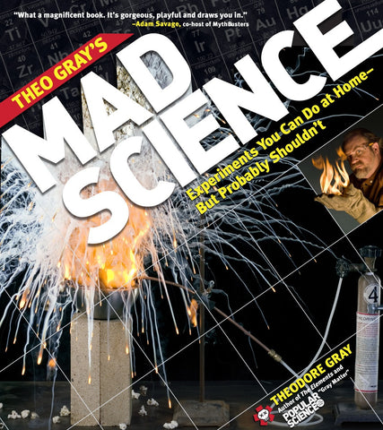 Theo Gray's Mad Science - Experiments