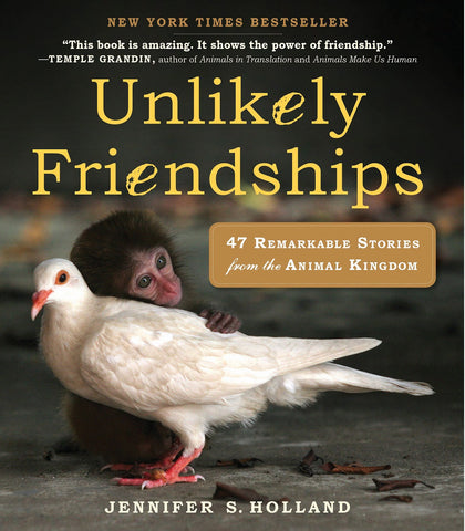 Unlikely Friendships - Remarkable Stories From The Animal Kingdom