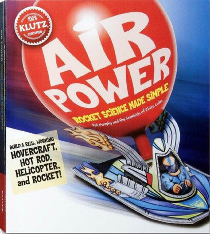 Air Power - Rocket Science Made Simple - Activity Book by Klutz