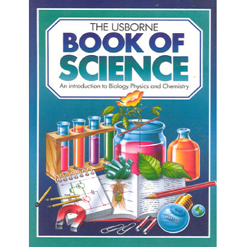 Usborne Book of Science: An Introduction to Biology, Physics and Chemistry Paperback