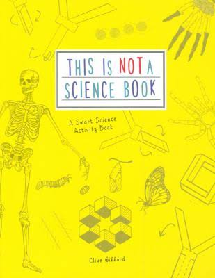 This Is Not A Science Book: A Smart Science Activity Book Paperback by Clive Gifford