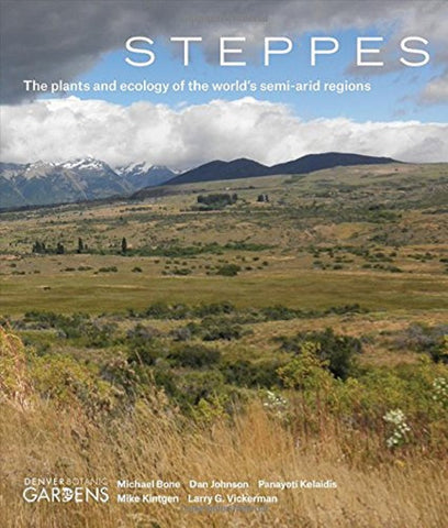 Steppes: The Plants & Ecology of the Worlds Semi-Arid Regions Book of Environs