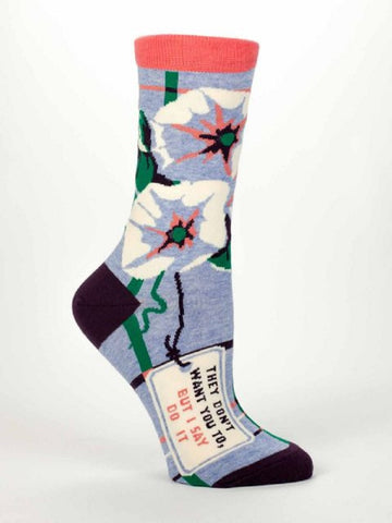 They Don't Want You To, But I Say Do It Women's Dress Socks by Blue Q