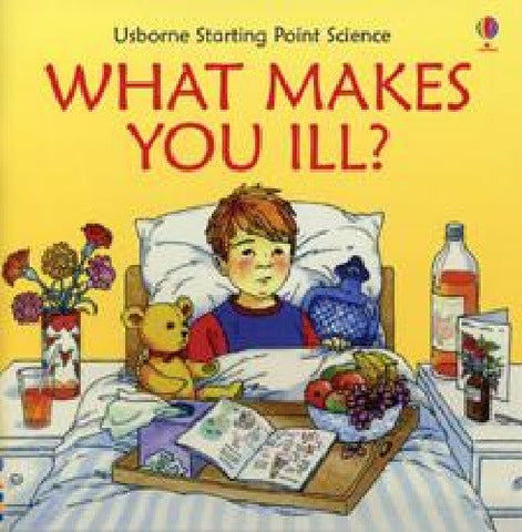 What Makes You Ill? Usborne Starting Point Science Book - NEW VERSION