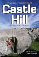 The Comprehensive Castle Hill Climbing Guide