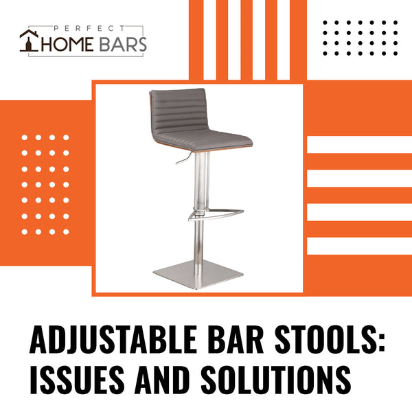 Adjustable Bar Stools: Issues and Solutions