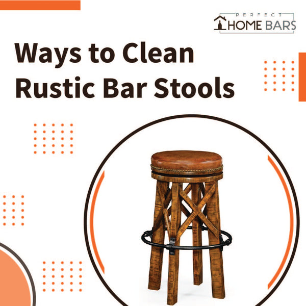 Ways to Clean Rustic Bar Stools