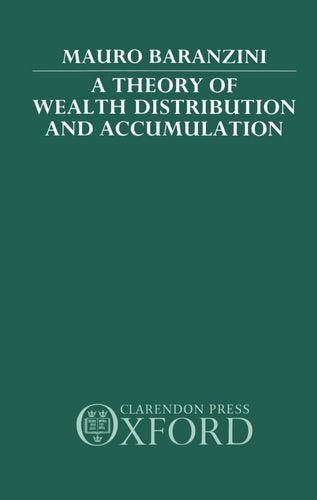 A Theory of Wealth Distribution and Accumulation