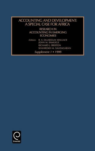 Accounting and Development: A Special Case for Africa (Research in Accounting in Emerging Economies, Supp. 1)