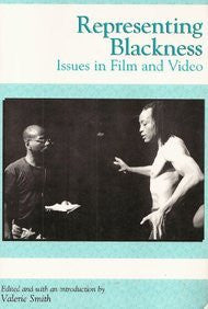 Representing Blackness: Issues in Film and Video