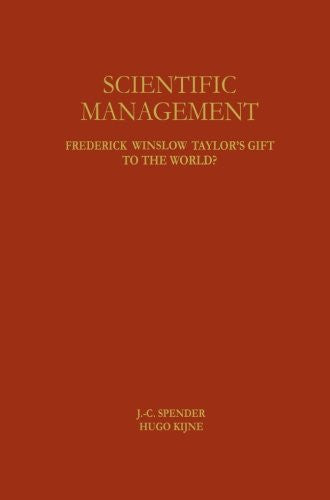 Scientific Management: Frederick Winslow Taylor's Gift to the World?