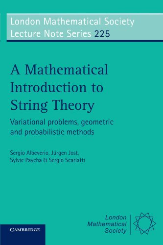 A Mathematical Introduction to String Theory: Variational Problems, Geometric and Probabilistic Methods (London Mathematical Society Lecture Note