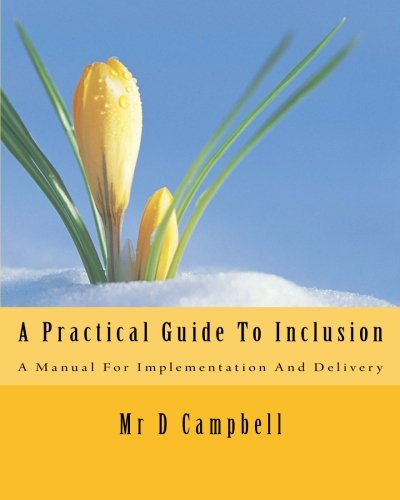 A Practical Guide To Inclusion: A Manual For Implementation and Delivery