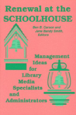 Renewal at the Schoolhouse: : Management Ideas for Library Media Specialists and Administrators