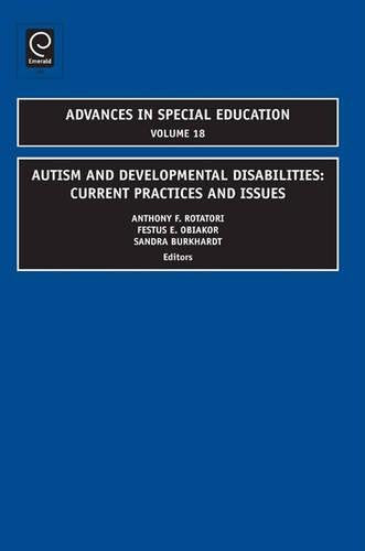 Autism and Developmental Disabilities: Current Practices and Issues (Advances in Special Education)