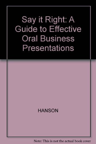 Say It Right: A Guide to Effective Oral Business Presentations