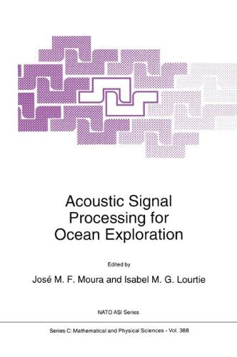 Acoustic Signal Processing for Ocean Exploration (Nato Science Series C:)