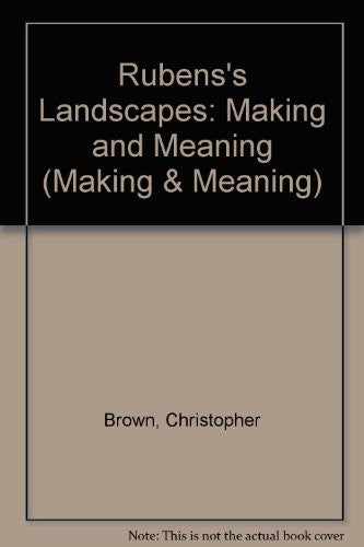 Rubens's Landscapes: Making and Meaning (National Gallery London Publications)