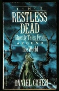 Restless Dead: Ghostly Tales from Around the World: Daniel Cohen