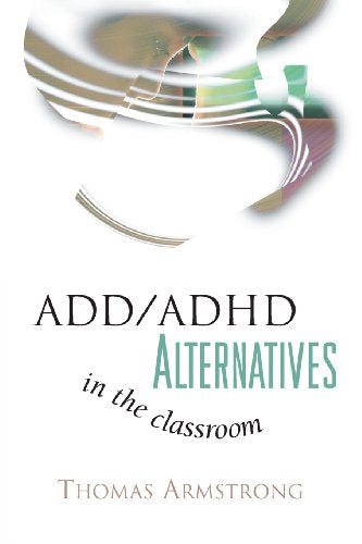ADD / ADHD Alternatives in the Classroom