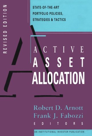 Active Asset Allocations: State-Of-The-Art Portfolio Policies, Strategies, And... (Revised) (Institutional Investor Publication)
