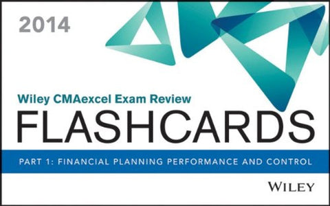 Wiley CMAexcel Exam Review 2014 Flashcards: Part 1, Financial Planning, Performance and Control