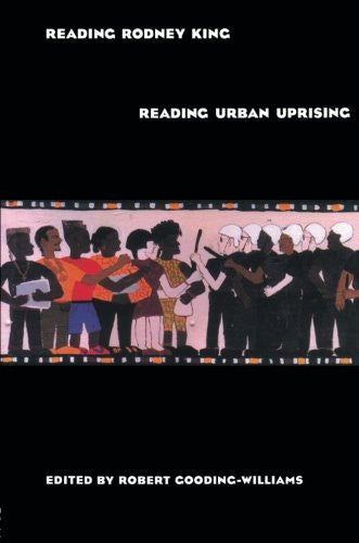 Reading Rodney King/Reading Urban Uprising