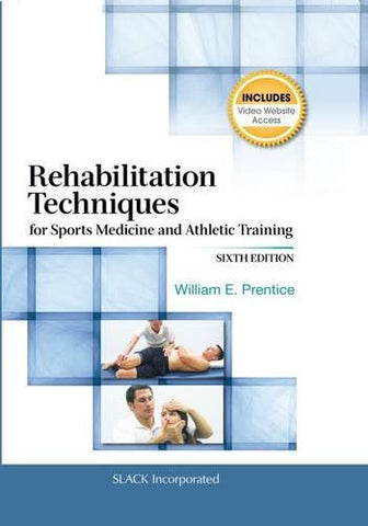 Rehabilitation Techniques for Sports Medicine and Athletic Training (Rehabilitation Techniques in Sports Medicine (Prentice Hall))