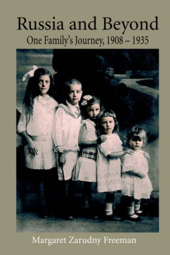Russia and Beyond: One Family's Journey, 1908 - 1935