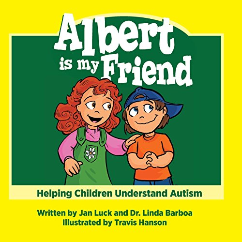 Albert is My Friend: Helping Children Understand Autism (Helping Children Learn) (Volume 1)