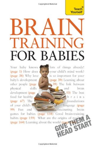 Brain Training for Babies: A Teach Yourself Guide