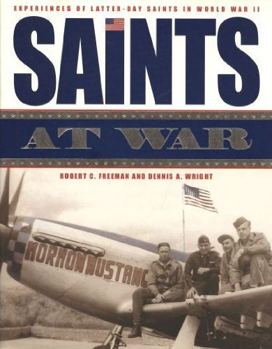 Saints at War: Experiences of Latter-Day Saints in World War II