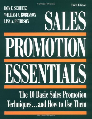 Sales Promotion Essentials : The 10 Basic Sales Promotion Techniques... and How to Use Them